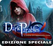 Dark Parables: L'Ordine di Cappuccetto rosso Edizione Speciale