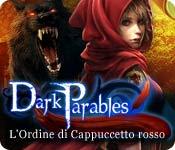 Dark Parables: L'Ordine di Cappuccetto rosso