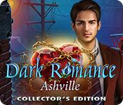 Dark Romance: Ashville Collector's Edition