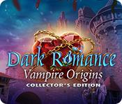 Dark Romance: Vampire Origins Collector's Edition