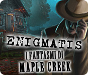 Enigmatis: I fantasmi di Maple Creek