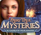 Fairy Tale Mysteries: Il ladro di marionette