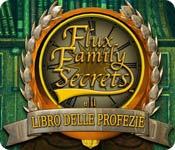 Flux Family Secrets e il Libro delle profezie