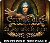 Grim Tales: La Regina delle Pietre Edizione Speciale