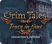 Grim Tales: Trace in Time Collector's Edition