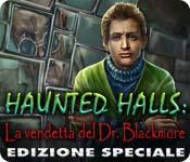 Haunted Halls: La vendetta del Dr. Blackmore Edizione Speciale