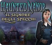 Haunted Manor: Il Signore degli specchi