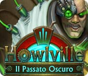 Howlville: Il Passato Oscuro