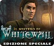 Il mistero di Whitewall Edizione Speciale