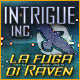 Intrigue Inc: La fuga di Raven