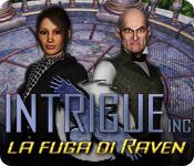 Intrigue Inc: La fuga di Raven