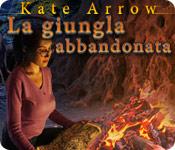 Kate Arrow: La giungla abbandonata