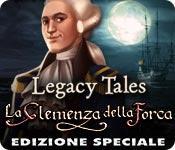 Legacy Tales: La Clemenza della Forca Edizione Speciale