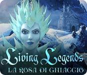 Living Legends: La rosa di ghiaccio