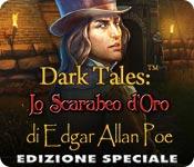 Dark Tales: Lo Scarabeo d'Oro di Edgar Allan Poe Edizione Speciale