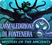 Mystery of the Ancients: La maledizione di Fontenera