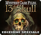 Mystery Case Files ®: 13th Skull ™ Edizione Speciale