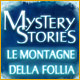 Mystery Stories: Le montagne della follia