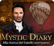 Mystic Diary: Alla ricerca del fratello scomparso