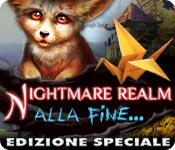 Nightmare Realm: Alla fine... Edizione Speciale