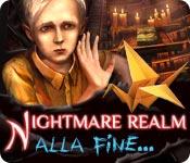 Nightmare Realm: Alla fine...
