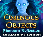 Ominous Objects: Phantom Reflection Collector's Edition