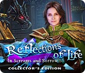 Reflections of Life: In Screams and Sorrow Collector's Edition