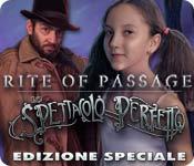 Rite of Passage: Lo spettacolo perfetto Edizione Speciale