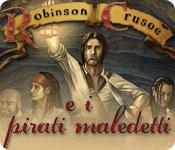 Robinson Crusoe e i pirati maledetti