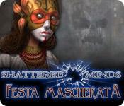 Shattered Minds: Festa mascherata