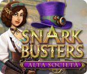 Snark Busters: Alta società