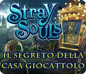 Stray Souls: Il segreto della casa giocattolo