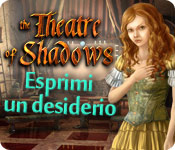 The Theatre of Shadows: Esprimi un desiderio