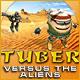 Tuber versus the Aliens