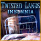 Twisted Lands: Insonnia