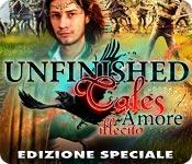 Unfinished Tales: Amore illecito Edizione Speciale