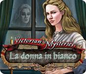 Victorian Mysteries: La donna in bianco