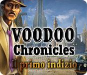 Voodoo Chronicles: Il primo indizio