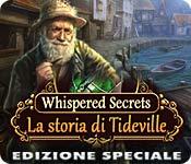 Whispered Secrets: La storia di Tideville Edizione Speciale