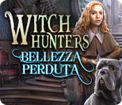Witch Hunters: Bellezza perduta