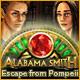 アラバマ・スミス:ポンペイの最後