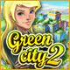 グリーン・シティ 2