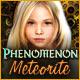 フェノメノン:メテオライト