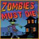 Zombies Must Die