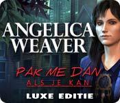 Angelica Weaver: Pak Me Dan Als Je Kan Luxe Editie