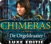 Chimeras: De Orgeldraaier Luxe Editie