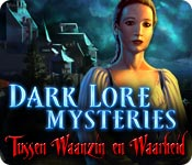 Dark Lore Mysteries: Tussen Waanzin en Waarheid