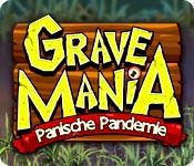 Grave Mania: Panische Pandemie