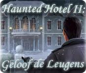 Haunted Hotel II: Geloof de Leugens