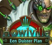 Howlville: Een Duister Plan